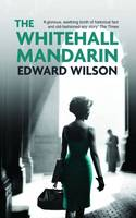 Cover for The Whitehall Mandarin by Edward Wilson
