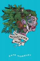 The Monster's Wife by Kate Horsley