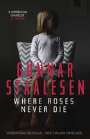 Cover for Where Roses Never Die by Gunnar Staalesen