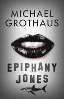 Book Cover for Epiphany Jones by Michael Grothaus