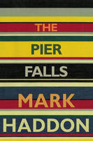 Cover for The Pier Falls by Mark Haddon