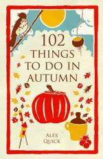 Cover for 102 Things to Do in Autumn by Alex Quick