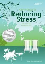 Active Steps to Reducing Stress by J.W.H. Koch and H.C.H. Koch