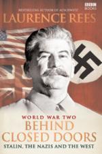 World War II : Behind Closed Doors by Laurence Rees