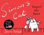 Cover for Simon's Cat: Beyond the Fence by Simon Tofield