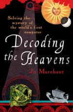 Cover for Decoding the Heavens : Solving the Mystery of the World's First Computer by Jo Marchant