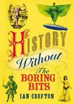 History without the Boring Bits by Ian Crofton