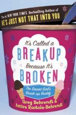 It's Called a Break-up Because It's Broken by Greg Behrendt and Amiira Ruotola-Behrendt