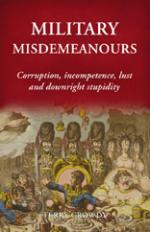 Military Misdemeanours by Terry Crowdy
