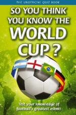 Cover for So You Think You Know the World Cup? by Clive Gifford