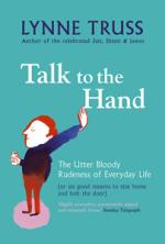 Cover for Talk to the Hand by Lynne Truss