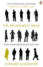 Cover for The Drunkard's Walk: How Randomness Rules Our Lives by Leonard Mlodinow