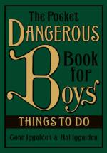The Pocket Dangerous Book For Boys : Things to Do by Conn Iggulden