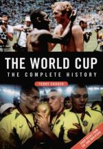 The World Cup : The Complete History by Terry Crouch