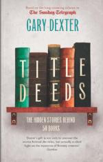 Title Deeds: How 50 Books Got Their Name by Gary Dexter