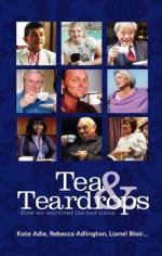 Tea and Teardrops How We Survived the Bad Times by Kate Adie, Rebecca Adlington, Lionel Blair