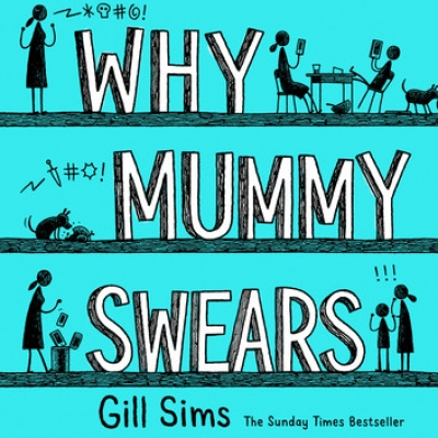 Cover for Why Mummy Swears by Gill Sims