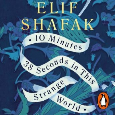 Cover for 10 Minutes 38 Seconds in This Strange World by Elif Shafak