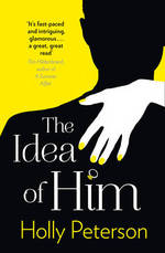 Cover for The Idea of Him by Holly Peterson