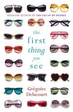 Cover for The First Thing You See by Gregoire Delacourt