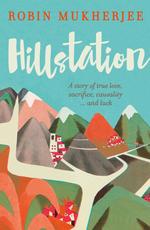 Hillstation by Robin Mukherjee