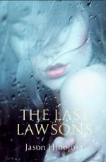 Cover for The Last Lawsons by Jason Hinojosa