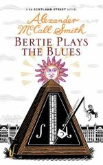 Bertie Plays The Blues (A 44 Scotland St novel) by Alexander McCall Smith