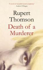 Cover for Death of a Murderer by Rupert Thomson