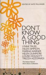 Cover for Don't Know A Good Thing by Kate Pullinger