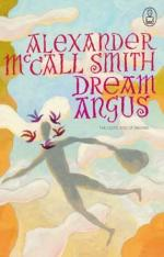 Dream Angus : The Celtic God of Dreams by Alexander McCall Smith