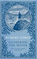 Cover for Gathering the Water by Robert Edric