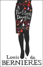 A Partisan's Daughter by Louis de Bernieres