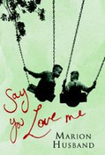 Cover for Say You Love Me by Marion Husband