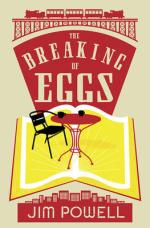 The Breaking of Eggs by Jim Powell