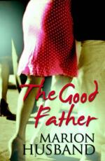 Cover for The Good Father by Marion Husband
