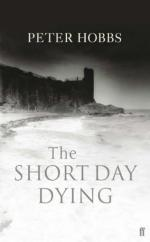 Cover for The Short Day Dying by Peter Hobbs