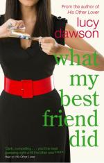 Cover for What My Best Friend Did by Lucy Dawson