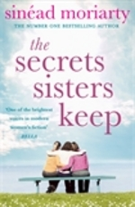 Cover for The Secrets Sisters Keep by Sinead Moriarty
