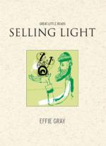 Selling Light by Effie Gray