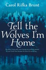 Cover for Tell the Wolves I'm Home by Carol Rifka Brunt