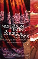 Monsoon Rains and Icicle Drops by Libby Southwell with Josephine Brouard
