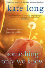 Cover for Something Only We Know by Kate Long