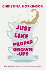 Cover for Just Like Proper Grown-ups by Christina Hopkinson