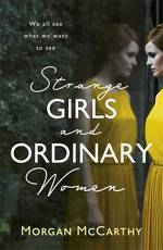 Cover for Strange Girls and Ordinary Women by Morgan McCarthy