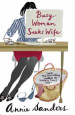 Busy Woman Seeks Wife by Annie Sanders