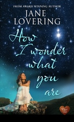 Cover for How I Wonder What You are by Jane Lovering