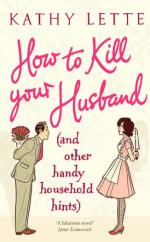 How to Kill Your Husband - and Other Handy Household Hints by Kathy Lette