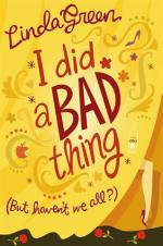 I Did a Bad Thing by Linda Green