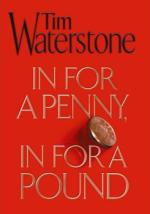 In for a Penny, in for a Pound by Tim Waterstone