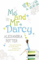 Cover for Me and Mr Darcy by Alexandra Potter